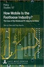 How Mobile Is the Footloose Industry? The Case of the Notebook PC Industry in China